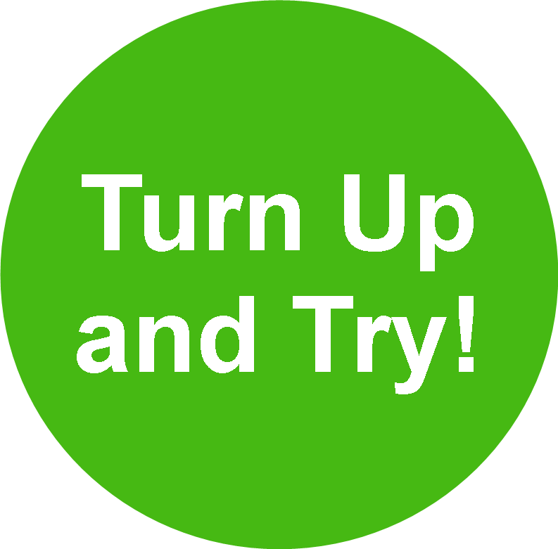 Turn Up and Try!